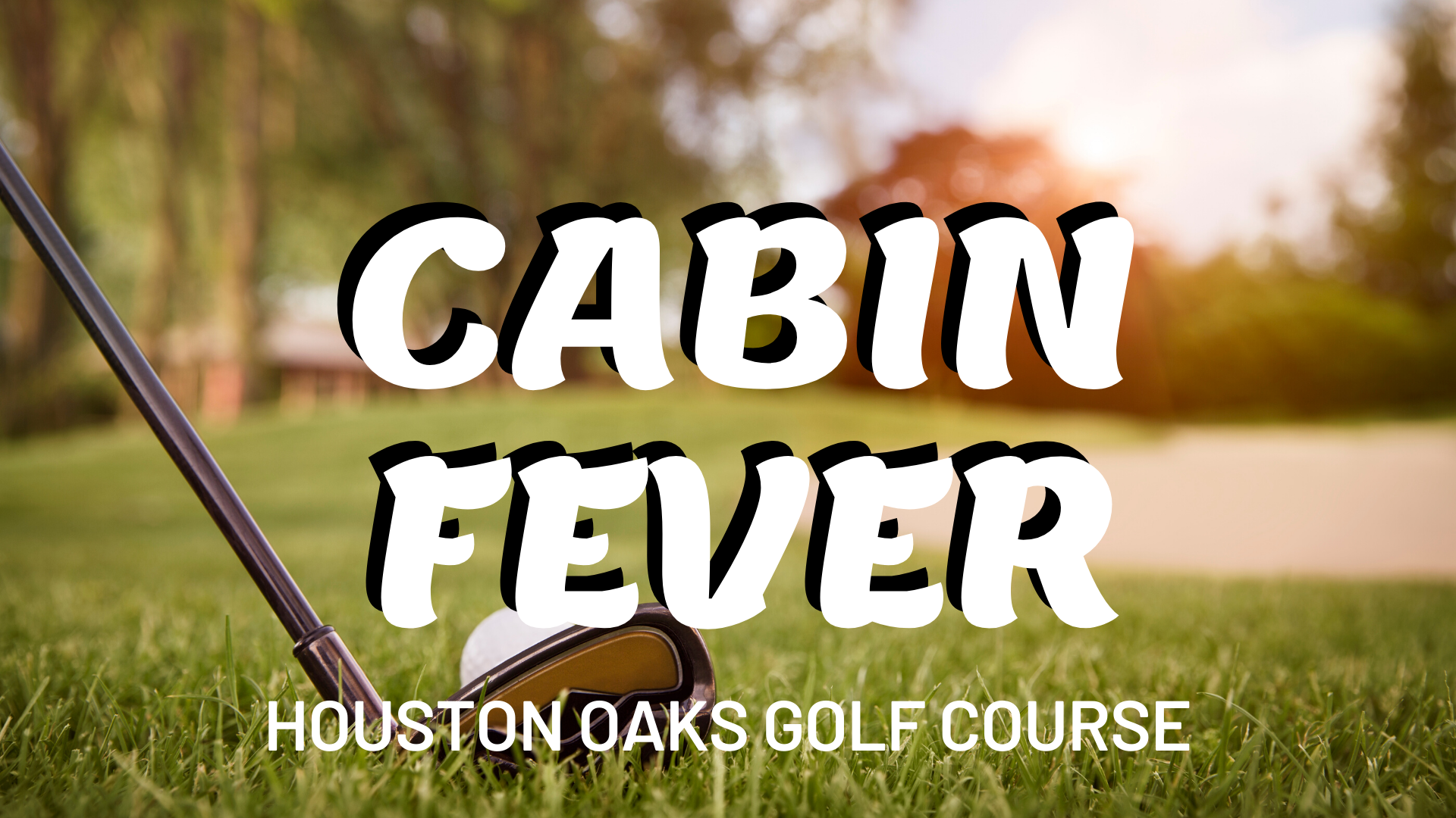 Sign up for the Two Man Cabin Fever!