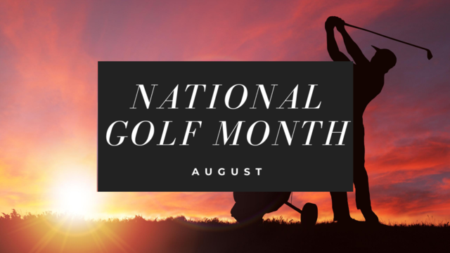 August is National Golf Month ⛳️